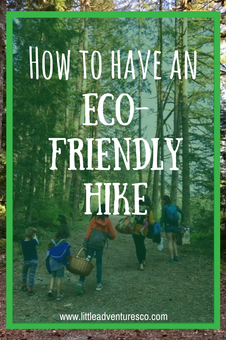 How to have an eco-friendly hike! #naturekids #kidsoutside #outdoorliving