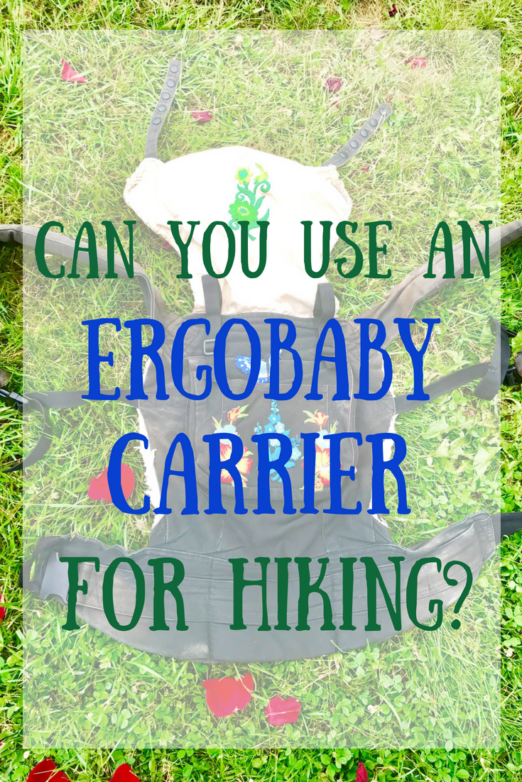 Can you use an Ergobaby carrier for hiking?
