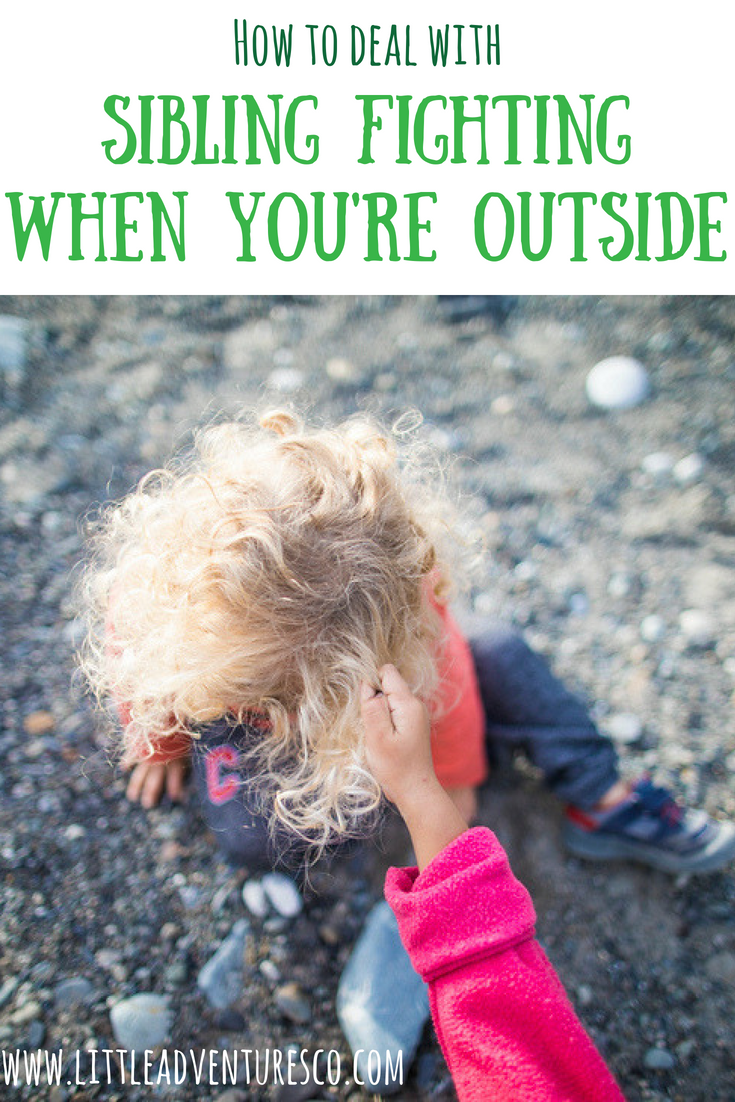 How to deal with sibling fighting when you're outside!