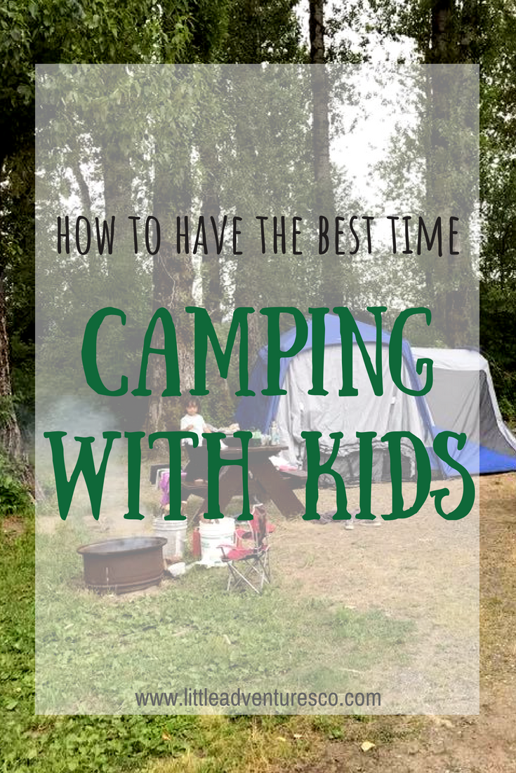 How to have the best time camping with kids!