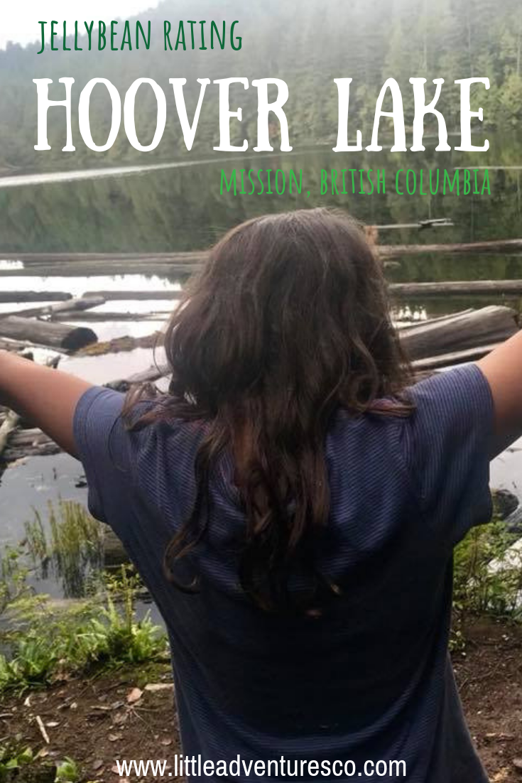 If you're looking for a parenting challenge that leads to a big reward of beautiful scenery Hoover Lake in Mission, British Columbia should be your next little adventure!