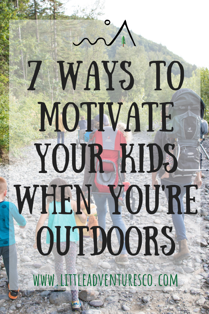 Kids naturally love to be outdoors, but some days they need a  bit of encouragement. Here are 7 ways to motivate your kids when you're outdoors!