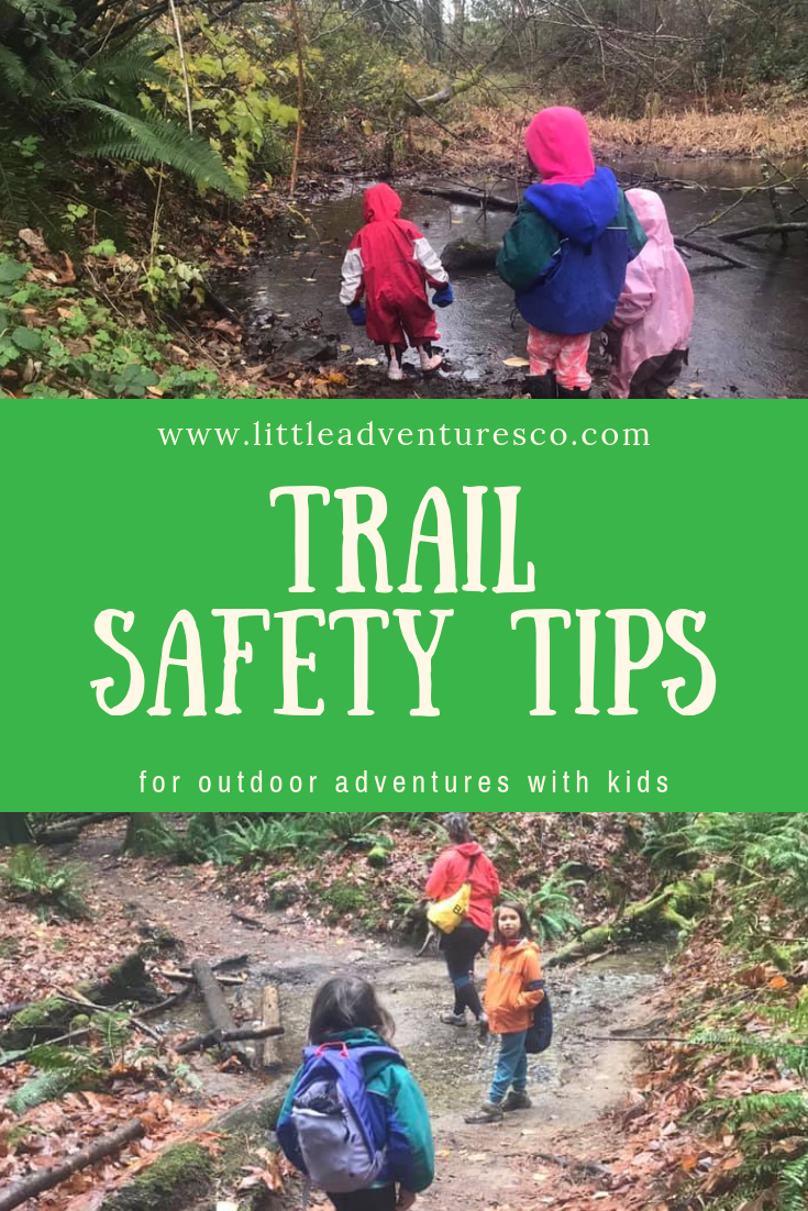 Trail safety is SO important when you're out with your kids. Check out these tips to make sure you have a safe little adventure!